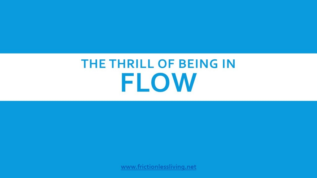 The Thrill of Being in Flow